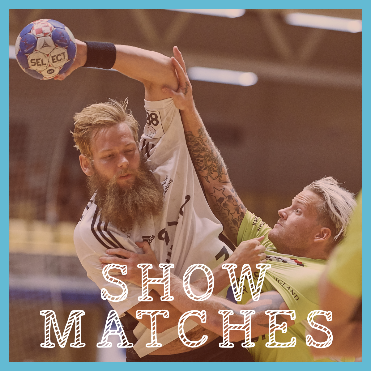 SHOW MATCHES